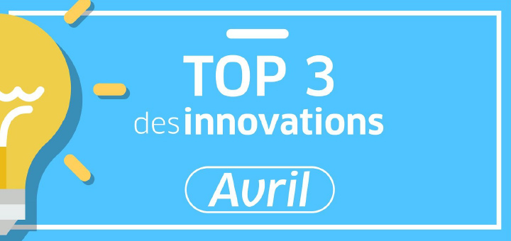 top-3-innovations-avril-2018