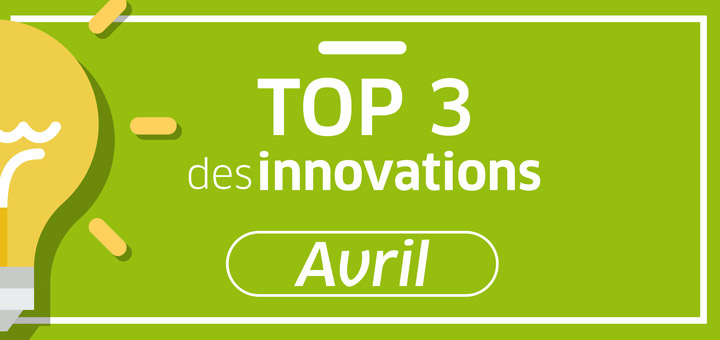 Top 3 innovations avril 2019