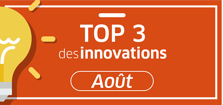 top 3 innovations Aout 2019