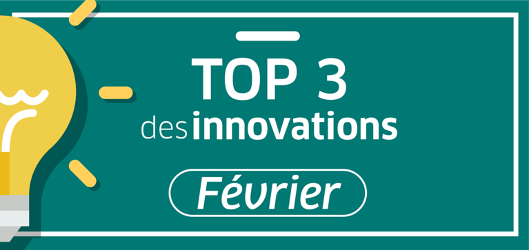 Top 3 des innovations Février 2019